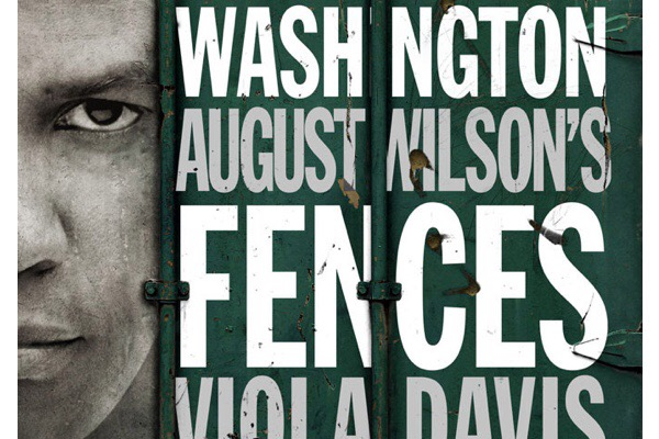 Movie: Fences by August Wilson, starring Denzel Washington and Viola Davis