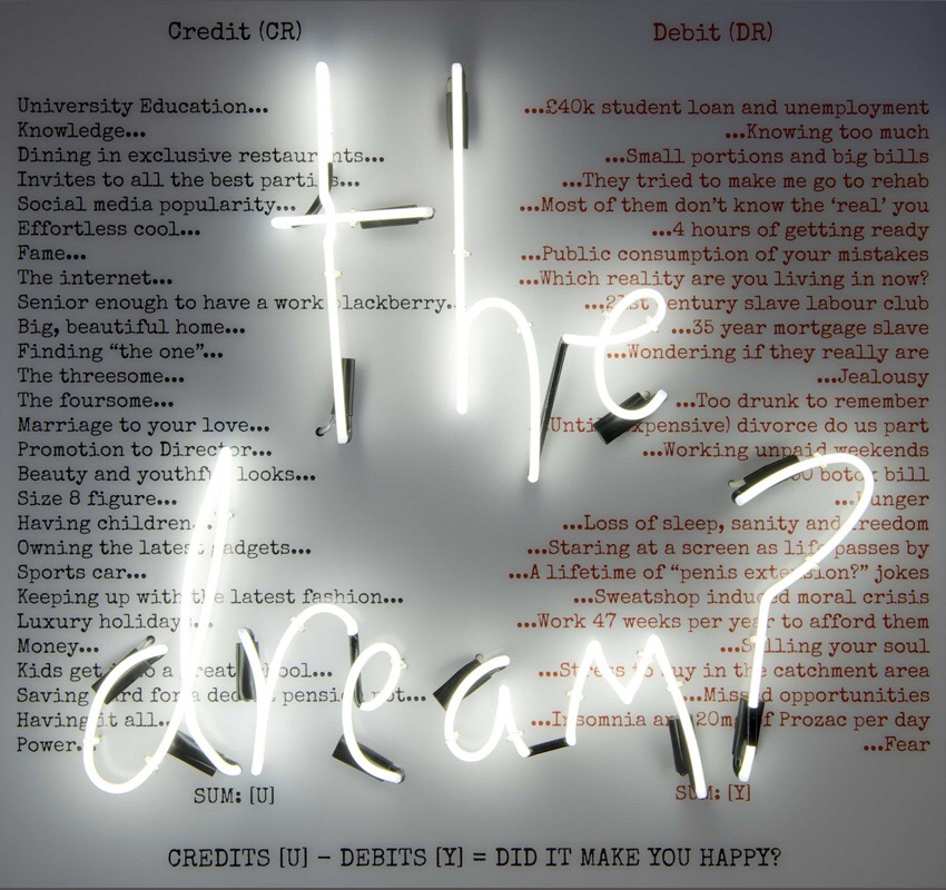 the dream? Artist: Rebecca Mason Image Source: rebeccamasonneon.com Artwork Copyright 2013-2017 Rebecca Mason