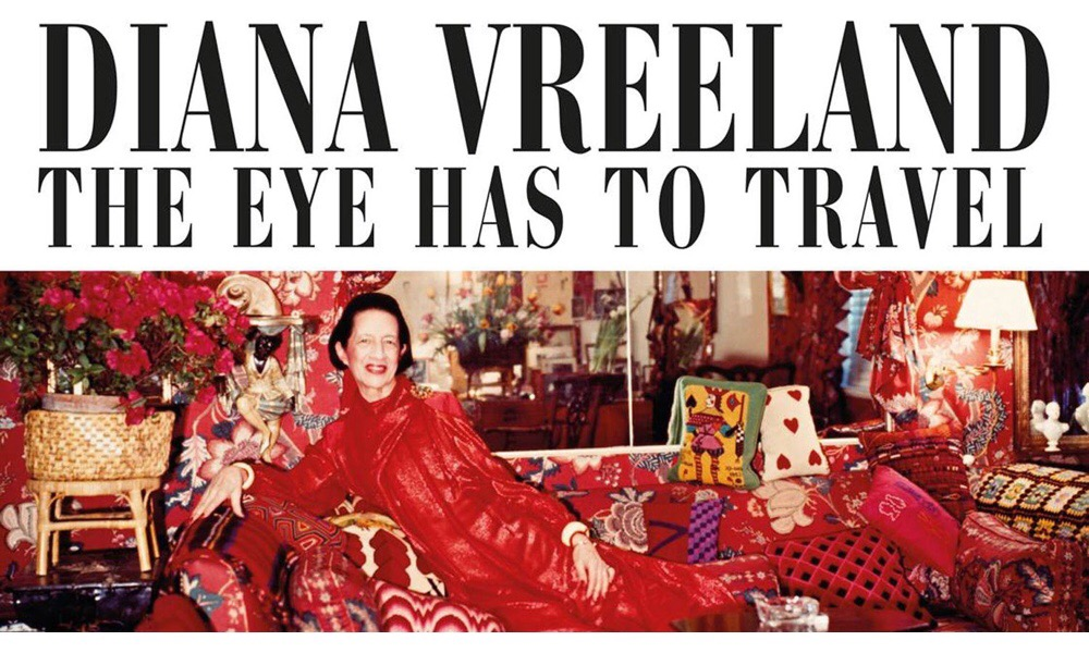 Diana Vreeland: The Eye Has To